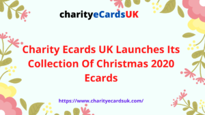 Charity Ecards UK Launches Its Collection Of Christmas 2020 Ecards